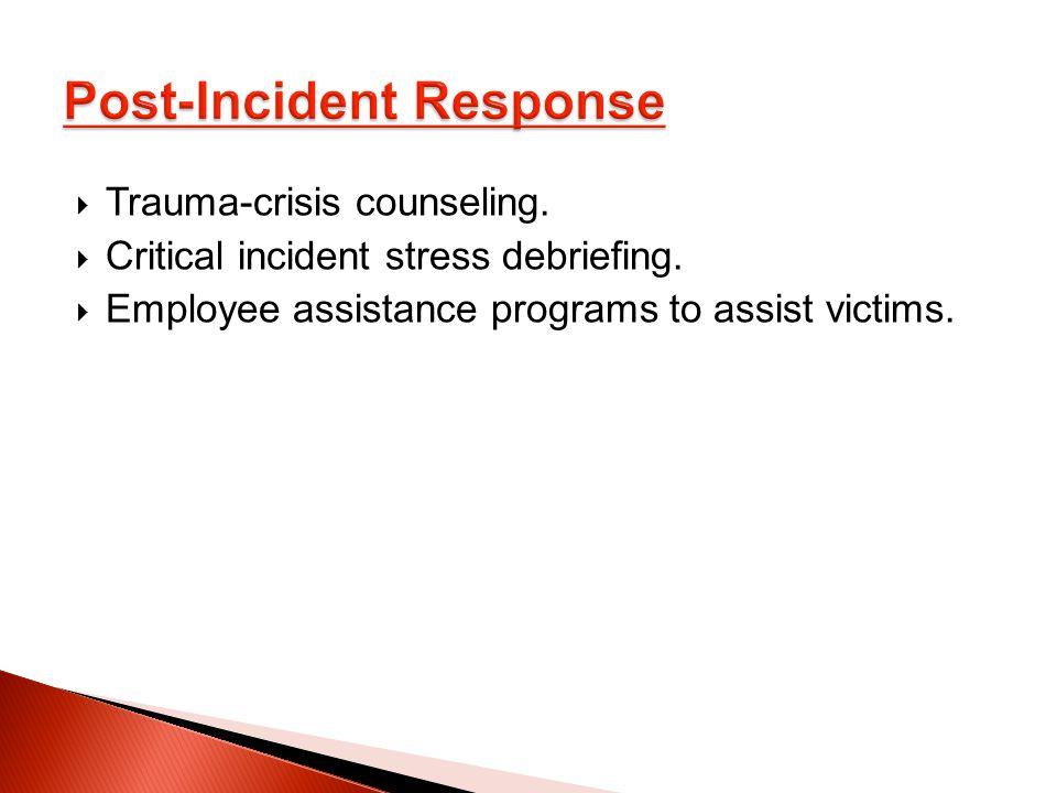 Trauma-crisis counseling.