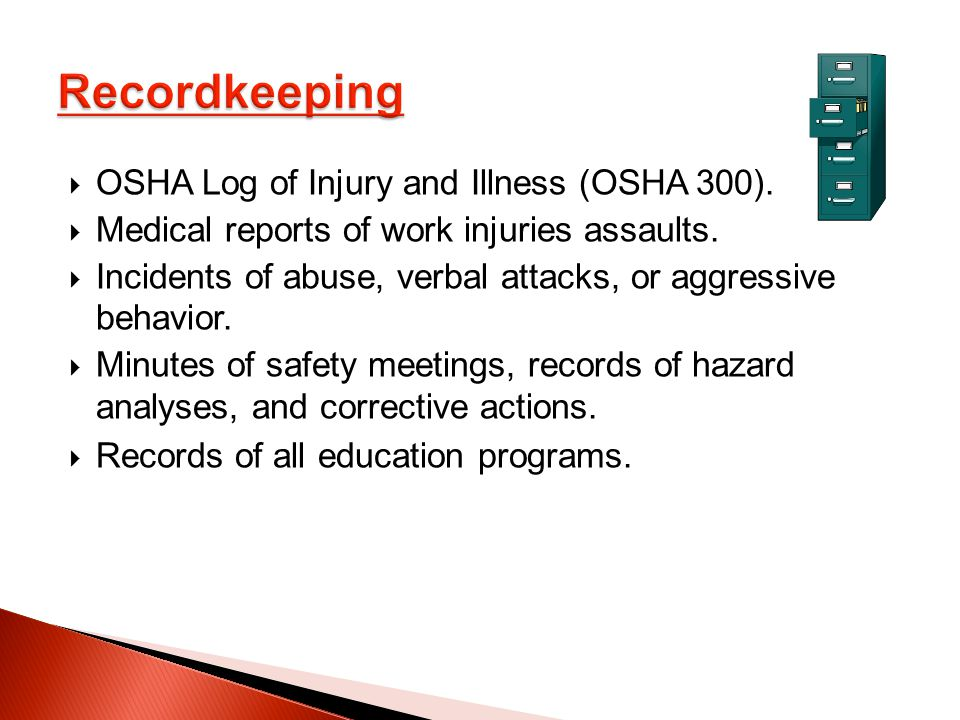 OSHA Log of Injury and Illness (OSHA 300).