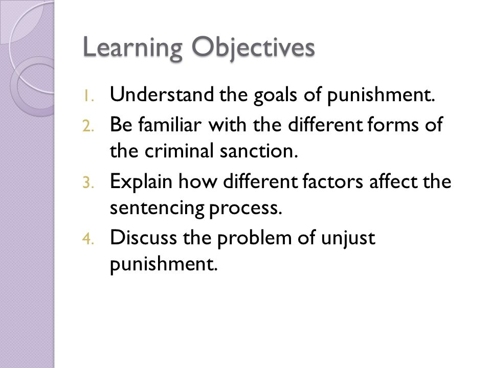objectives to punishment Punishment is a fundamental concept of operant conditioning, whose major  objective is to decrease the rate of certain undesired behavior.