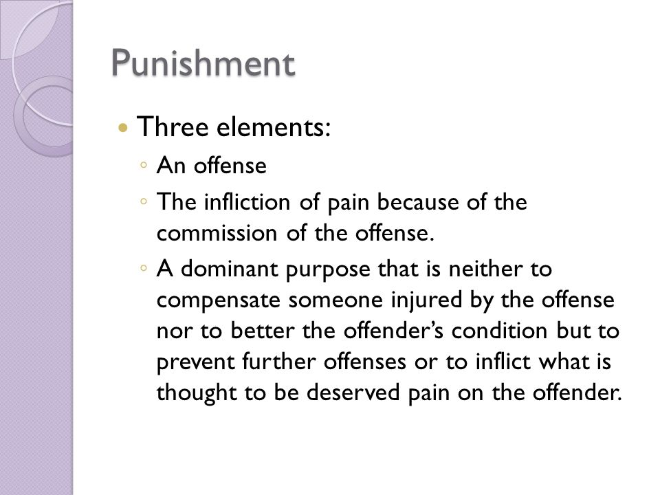 Punishment Three elements: An offense