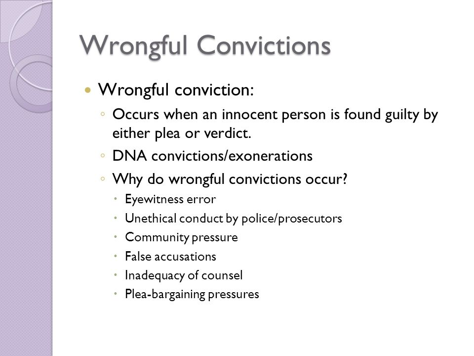 Wrongful Convictions Wrongful conviction:
