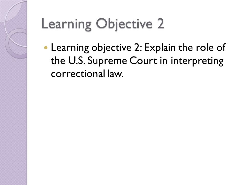 Learning Objective 2 Learning objective 2: Explain the role of the U.S.