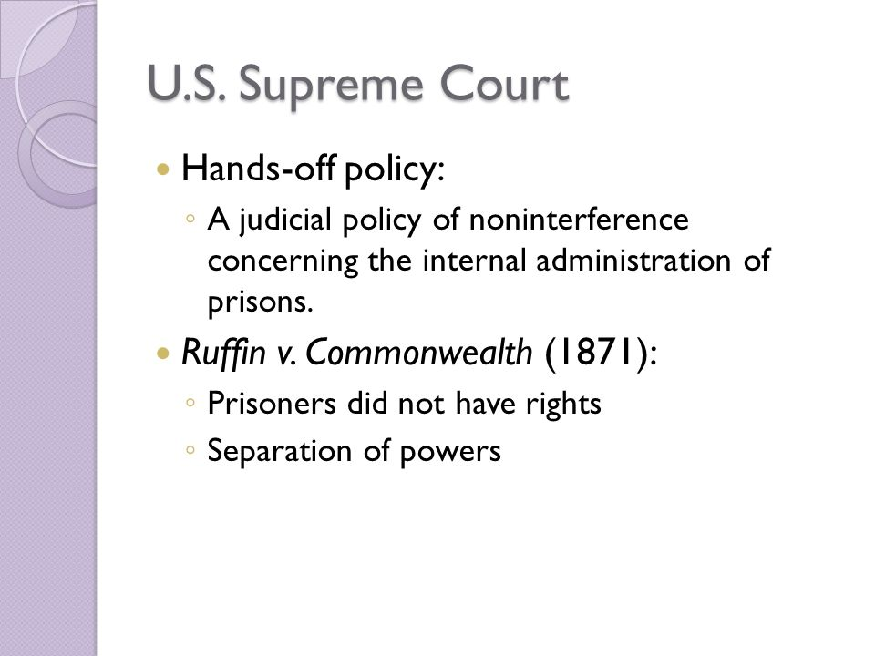 U.S. Supreme Court Hands-off policy: Ruffin v. Commonwealth (1871):