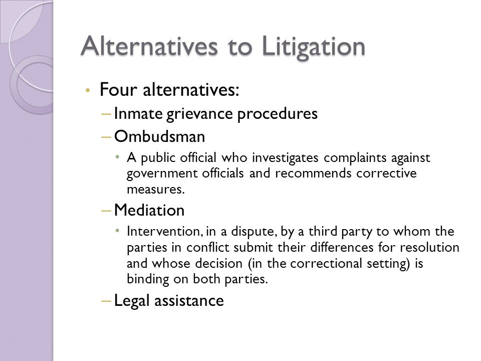 what are alternatives to litigation in prison Congress added to the barriers created by the supreme court when it passed the prison litigation and alternatives publications related to prisoner's rights law.