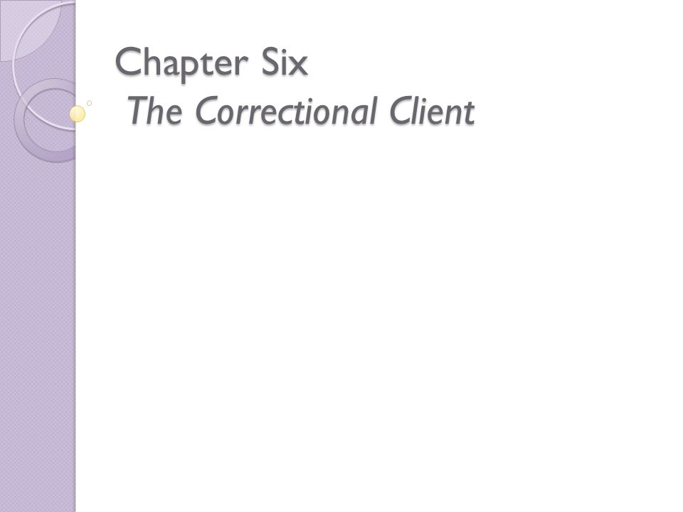 Chapter Six The Correctional Client