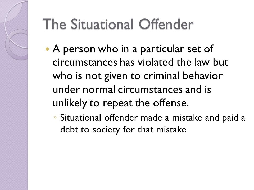 The Situational Offender