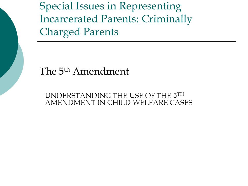 Special Issues in Representing Incarcerated Parents: Criminally Charged Parents