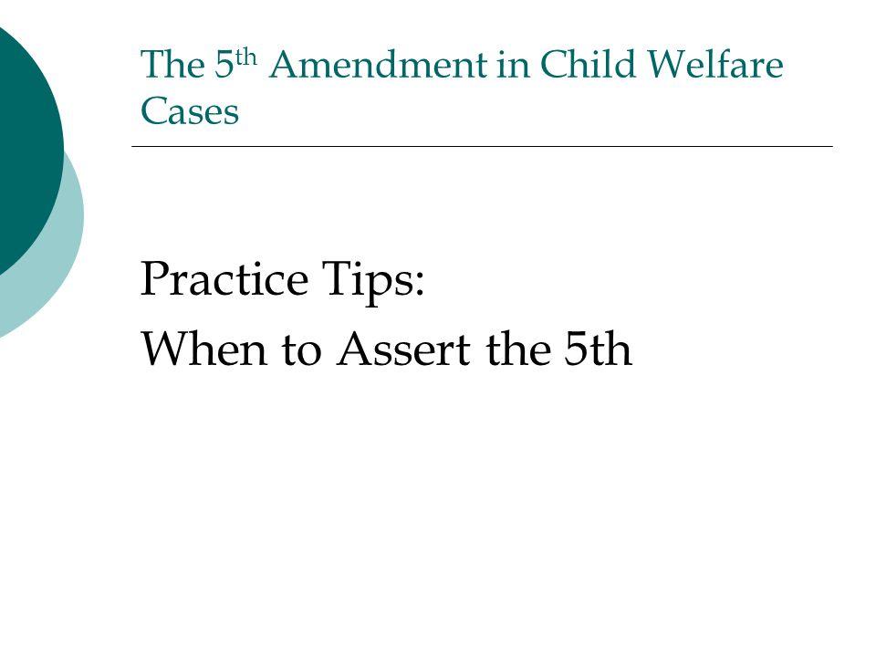 The 5th Amendment in Child Welfare Cases