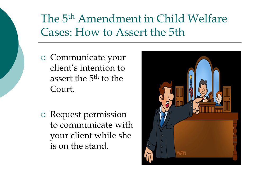 The 5th Amendment in Child Welfare Cases: How to Assert the 5th