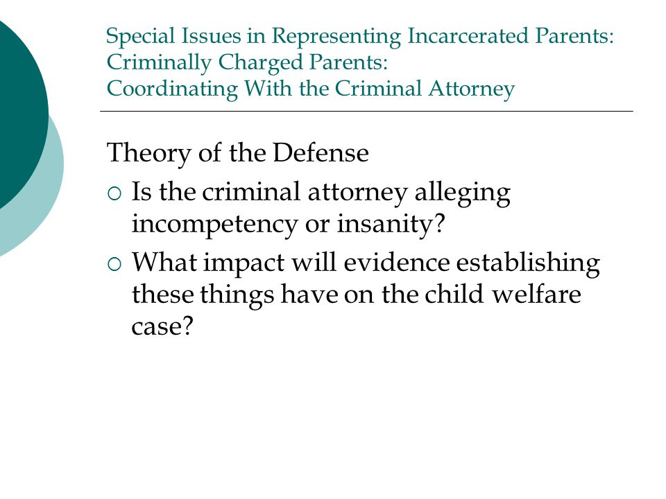 Is the criminal attorney alleging incompetency or insanity