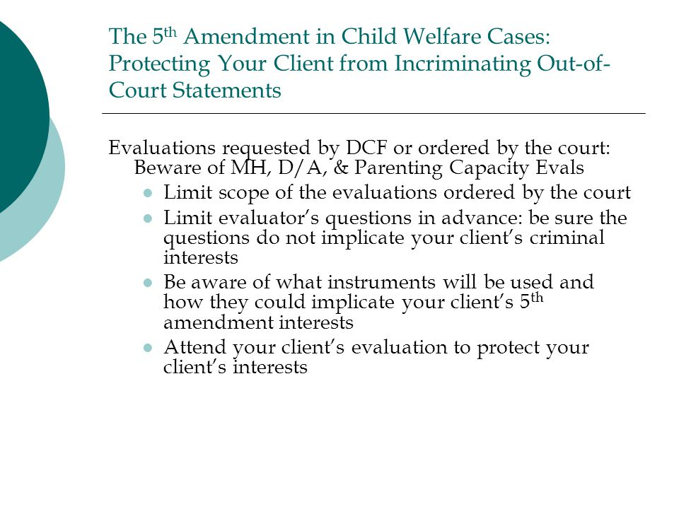 The 5th Amendment in Child Welfare Cases: Protecting Your Client from Incriminating Out-of-Court Statements