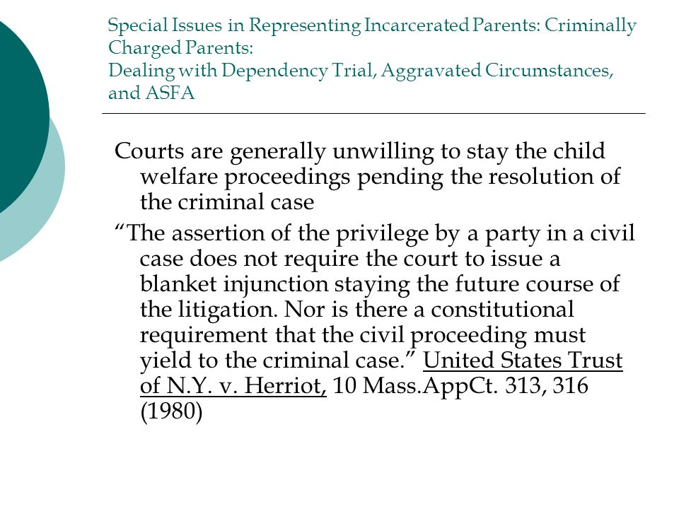 Special Issues in Representing Incarcerated Parents: Criminally Charged Parents: Dealing with Dependency Trial, Aggravated Circumstances, and ASFA