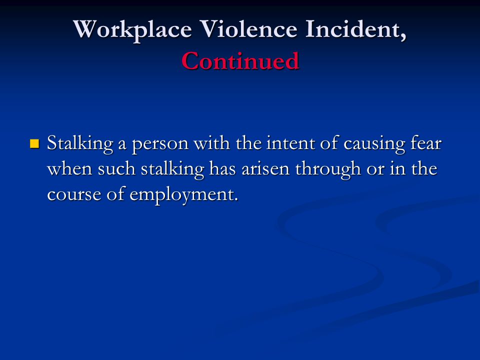 Workplace Violence Incident, Continued