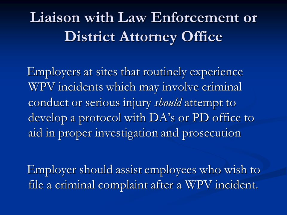 Liaison with Law Enforcement or District Attorney Office