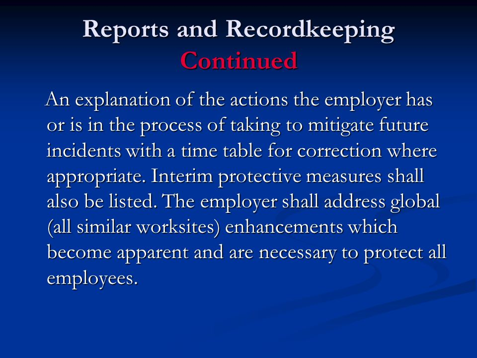 Reports and Recordkeeping Continued