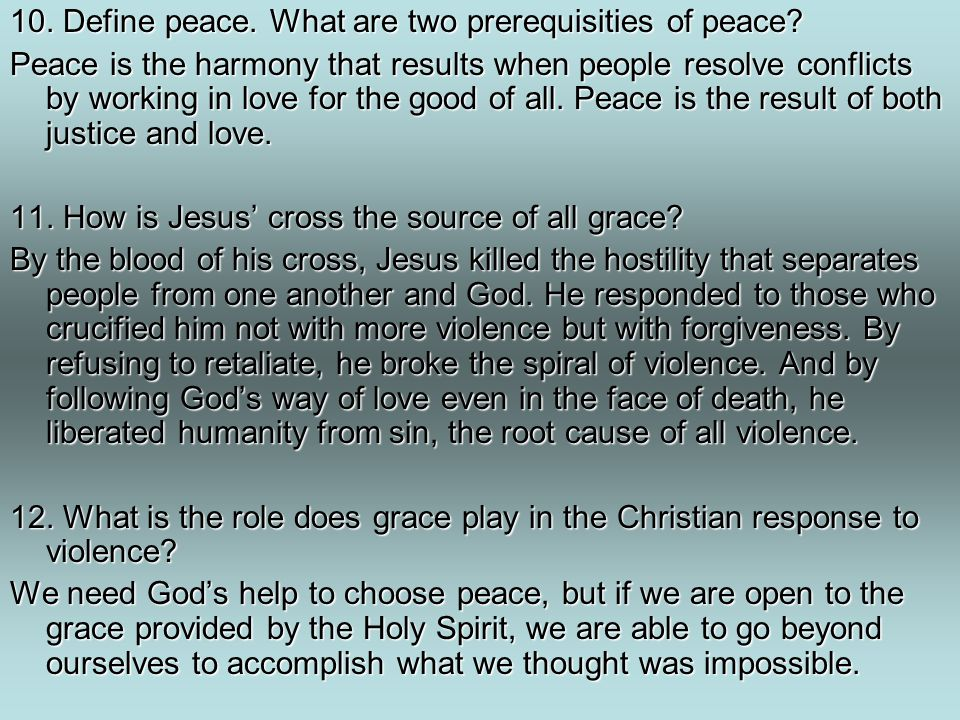 10. Define peace. What are two prerequisities of peace