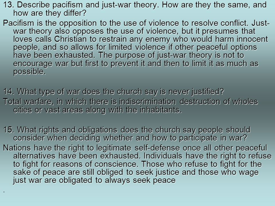 14. What type of war does the church say is never justified