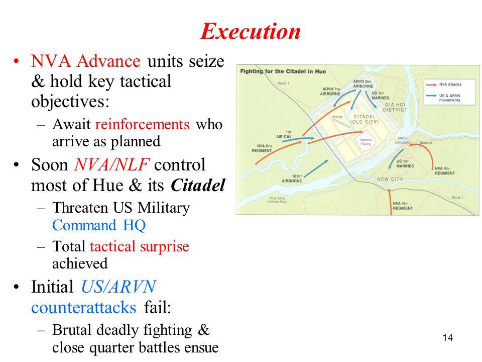 Execution NVA Advance units seize & hold key tactical objectives: