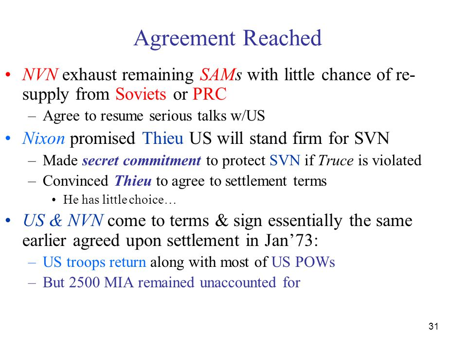 Agreement Reached NVN exhaust remaining SAMs with little chance of re-supply from Soviets or PRC. Agree to resume serious talks w/US.