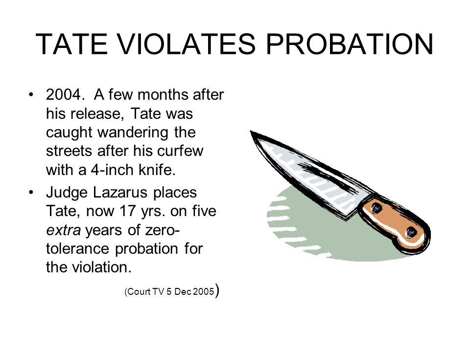 TATE VIOLATES PROBATION
