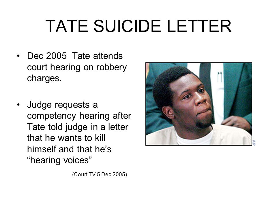 TATE SUICIDE LETTER Dec 2005 Tate attends court hearing on robbery charges.