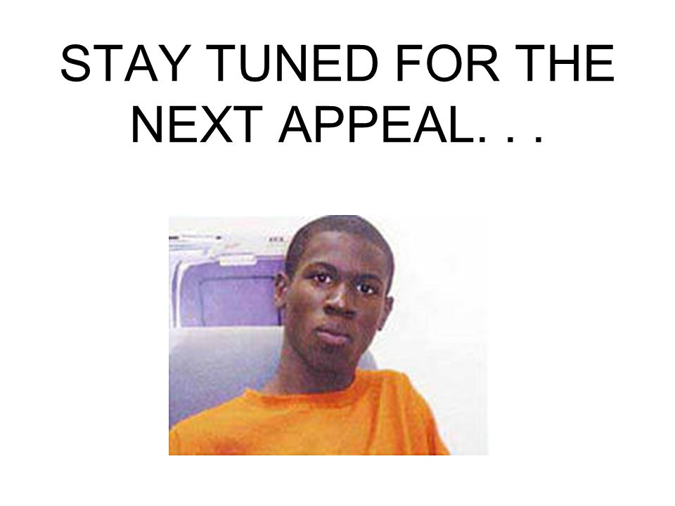 STAY TUNED FOR THE NEXT APPEAL. . .