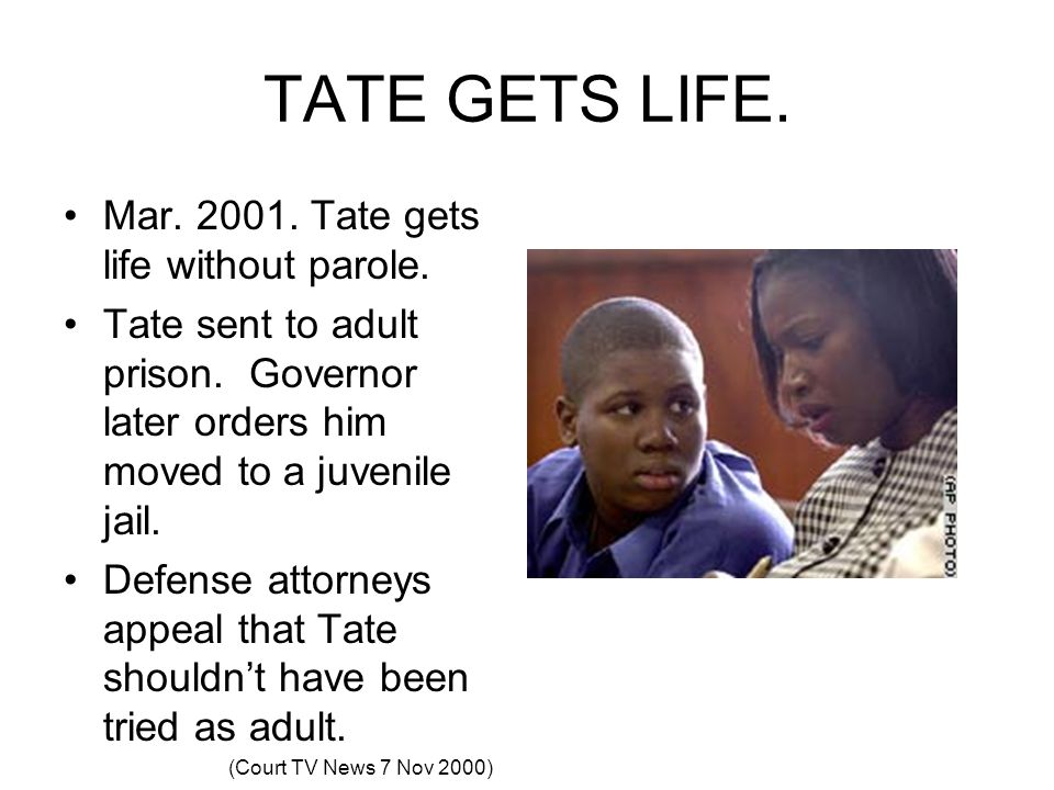 TATE GETS LIFE. Mar. 2001. Tate gets life without parole.