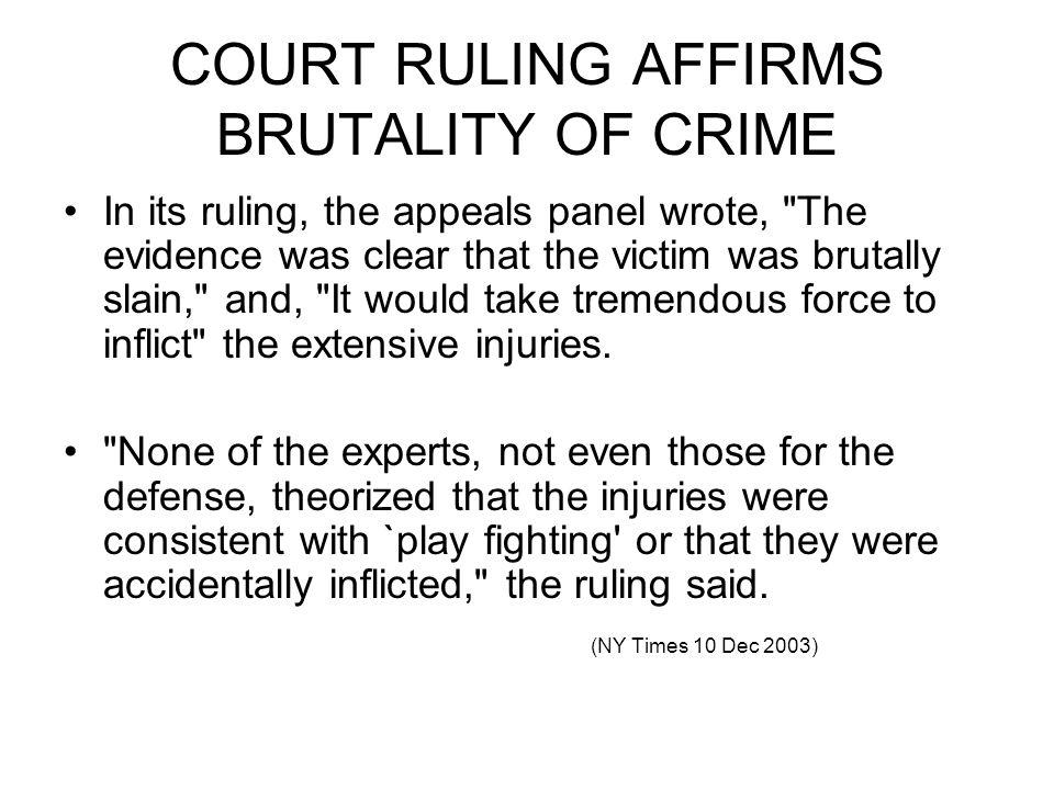 COURT RULING AFFIRMS BRUTALITY OF CRIME