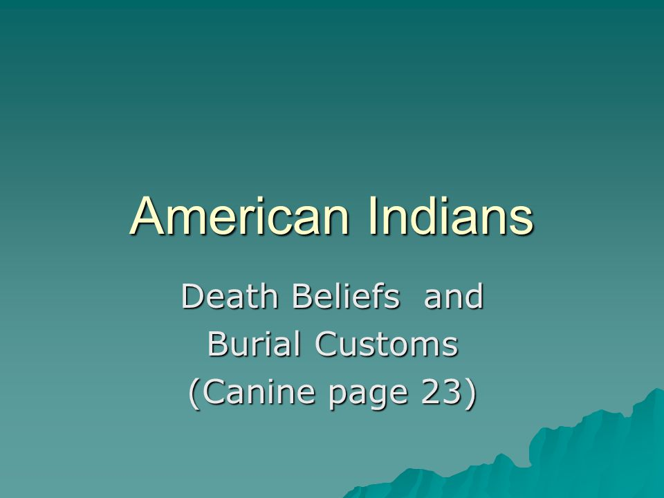 Death Beliefs and Burial Customs (Canine page 23)