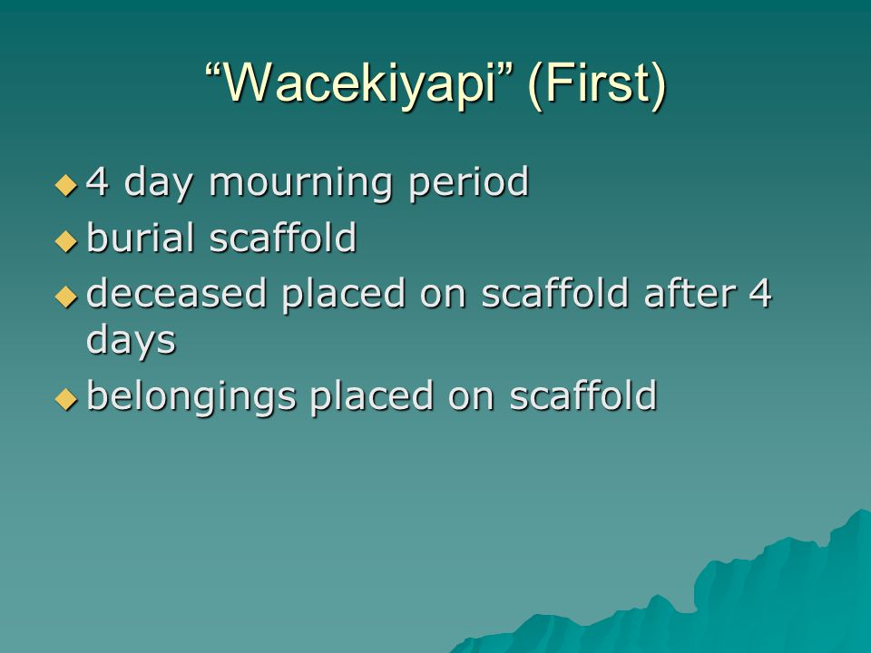 Wacekiyapi (First) 4 day mourning period burial scaffold