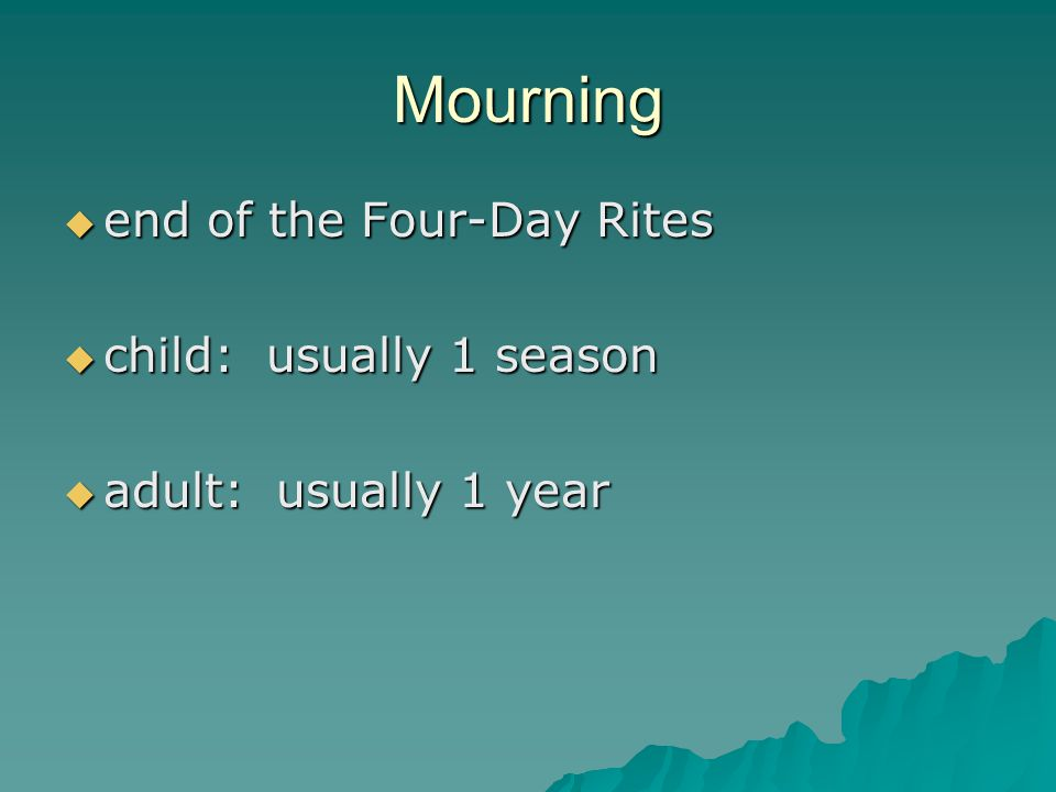 Mourning end of the Four-Day Rites child: usually 1 season