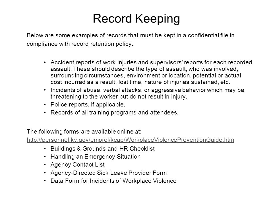 Record Keeping Below are some examples of records that must be kept in a confidential file in compliance with record retention policy: