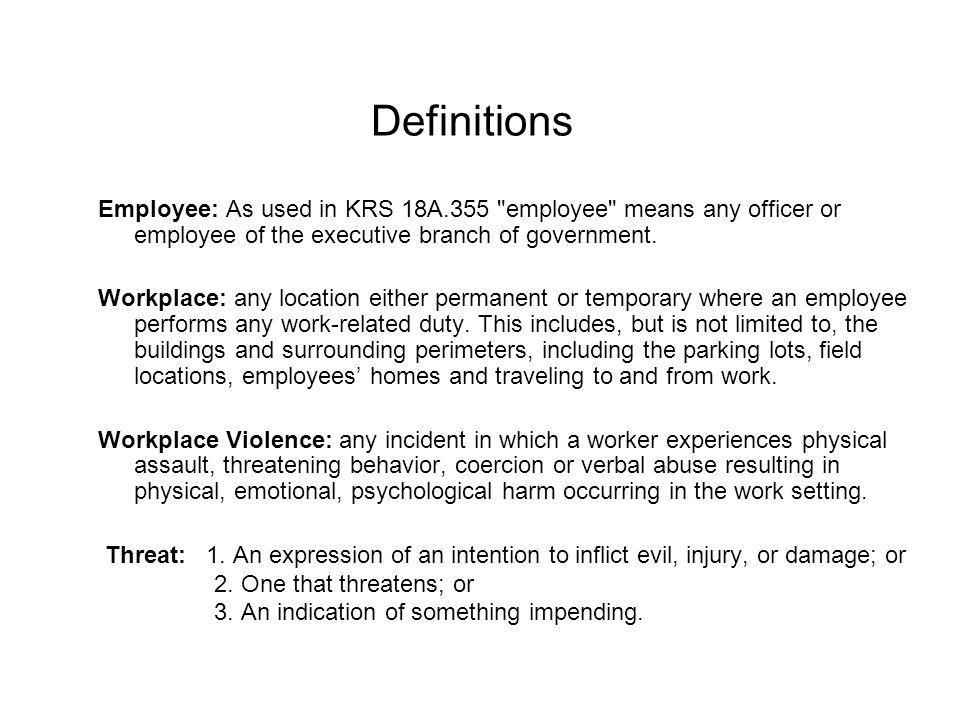 Definitions Employee: As used in KRS 18A.355 employee means any officer or employee of the executive branch of government.