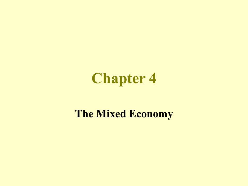 Chapter 4 The Mixed Economy
