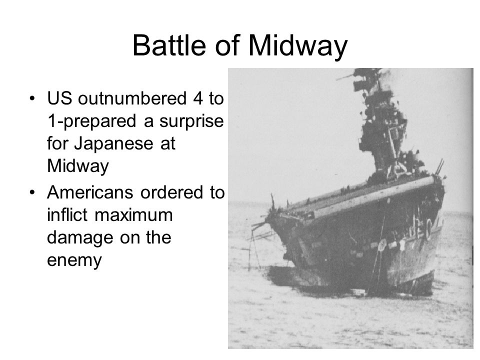 Battle of Midway US outnumbered 4 to 1-prepared a surprise for Japanese at Midway.
