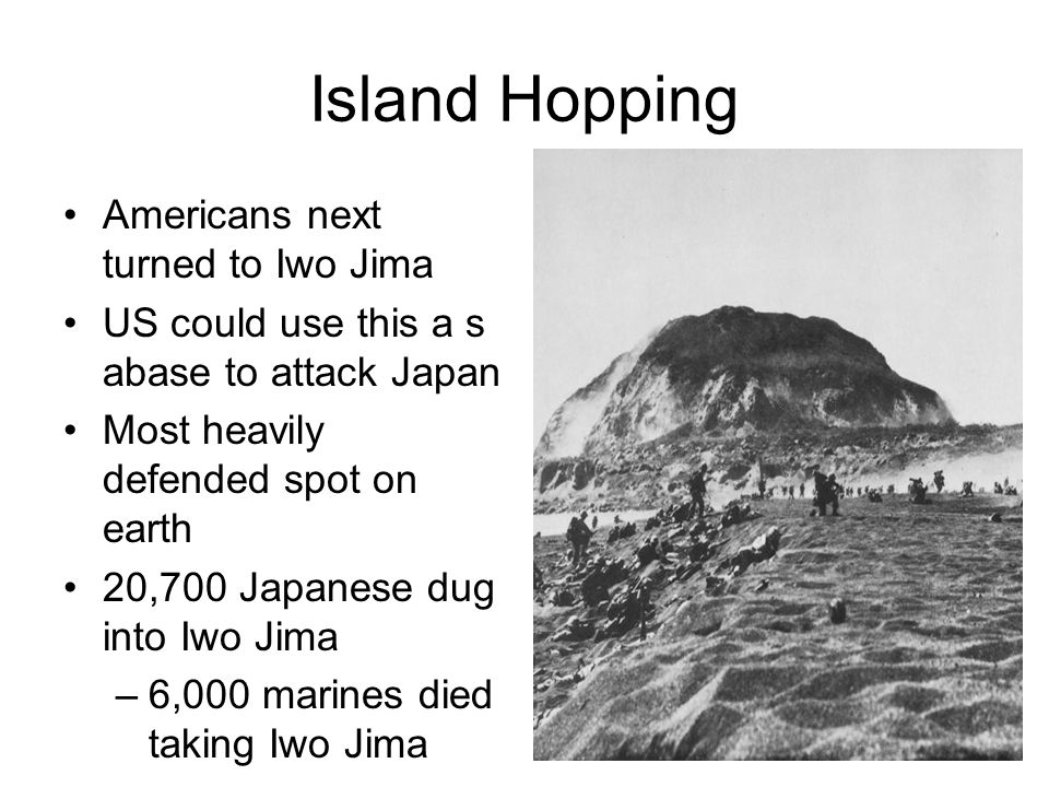Island Hopping Americans next turned to Iwo Jima