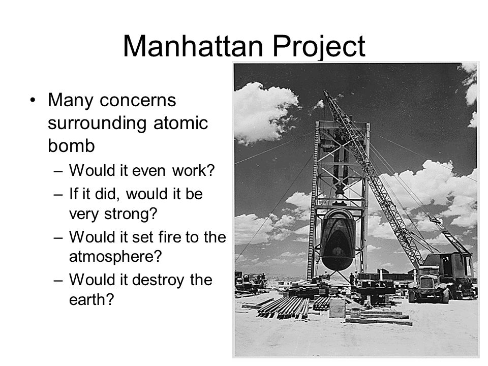 Manhattan Project Many concerns surrounding atomic bomb