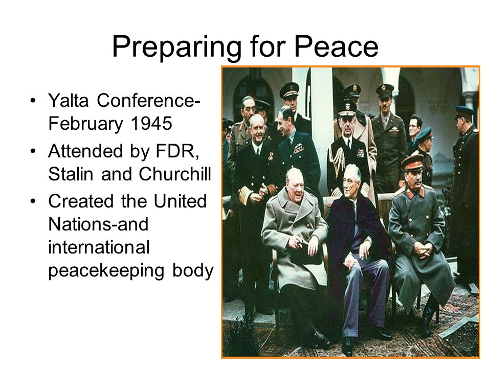 Preparing for Peace Yalta Conference-February 1945
