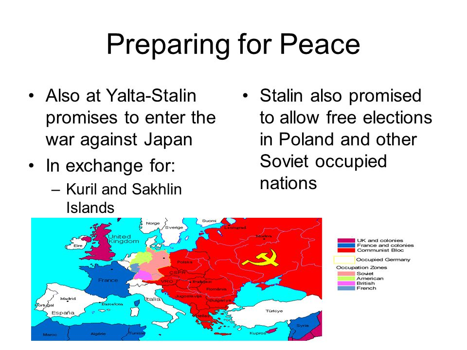 Preparing for Peace Also at Yalta-Stalin promises to enter the war against Japan. In exchange for: