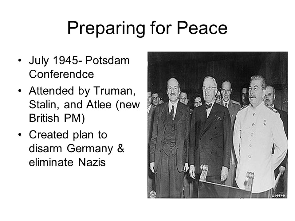 Preparing for Peace July 1945- Potsdam Conferendce