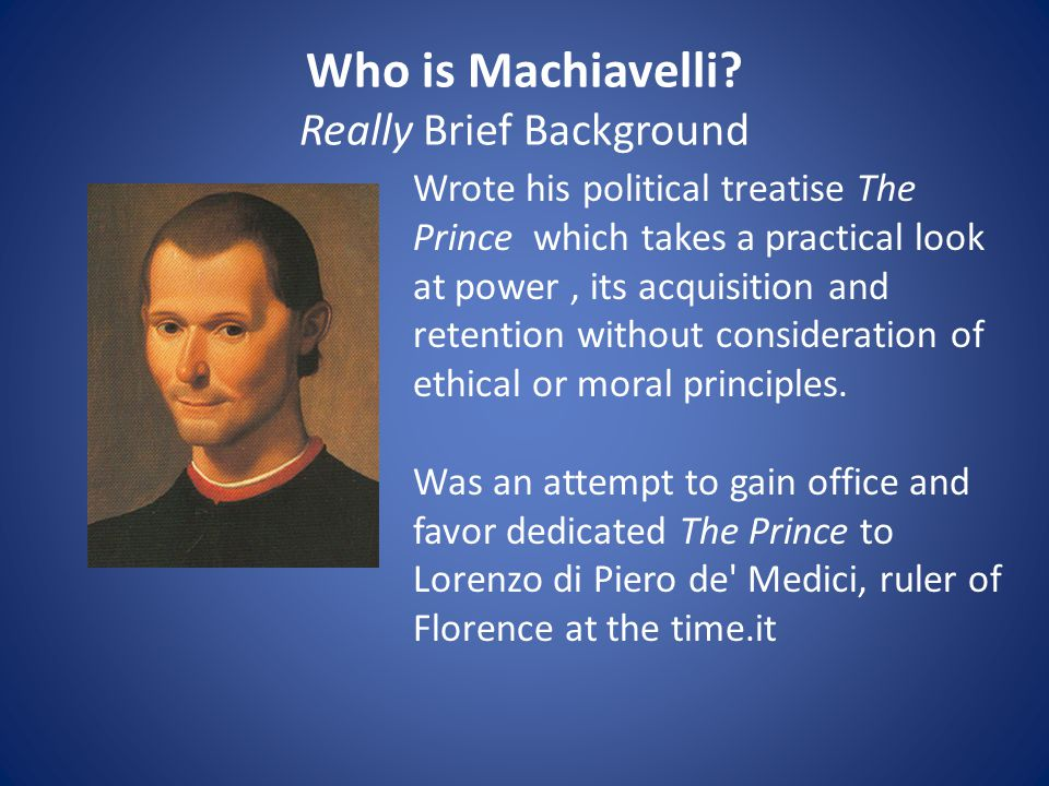 Who is Machiavelli Really Brief Background