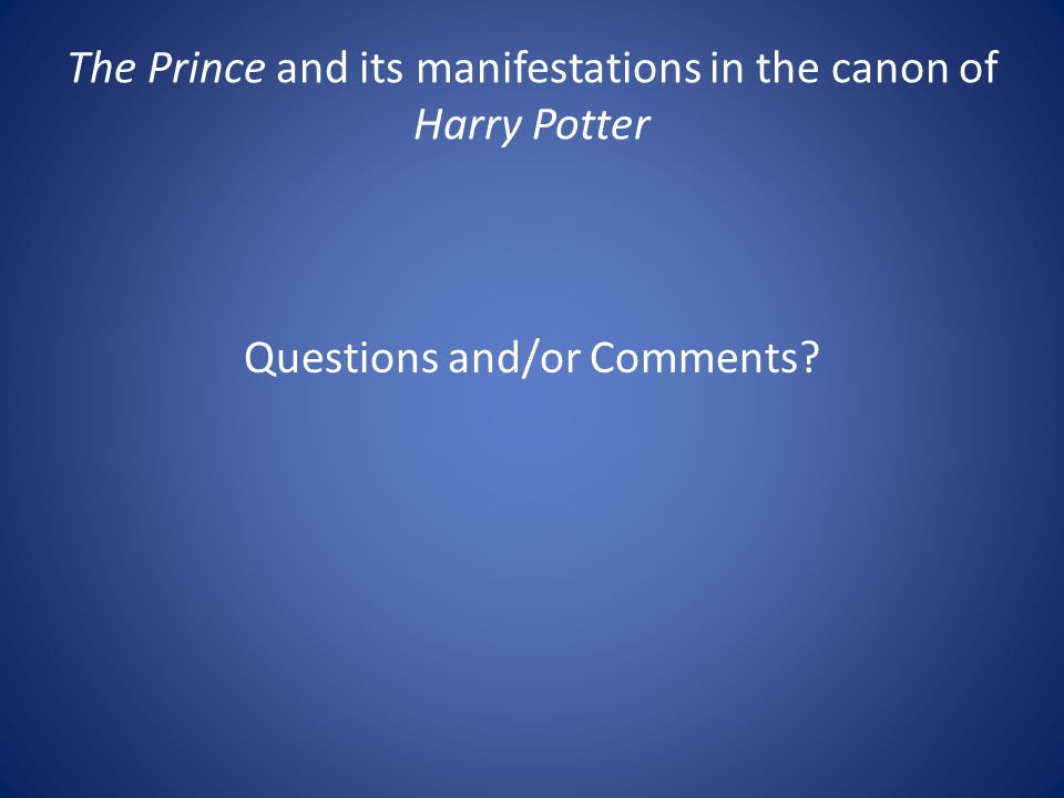 The Prince and its manifestations in the canon of Harry Potter