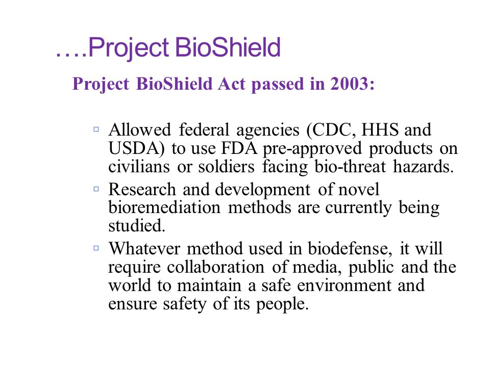 ….Project BioShield Project BioShield Act passed in 2003: