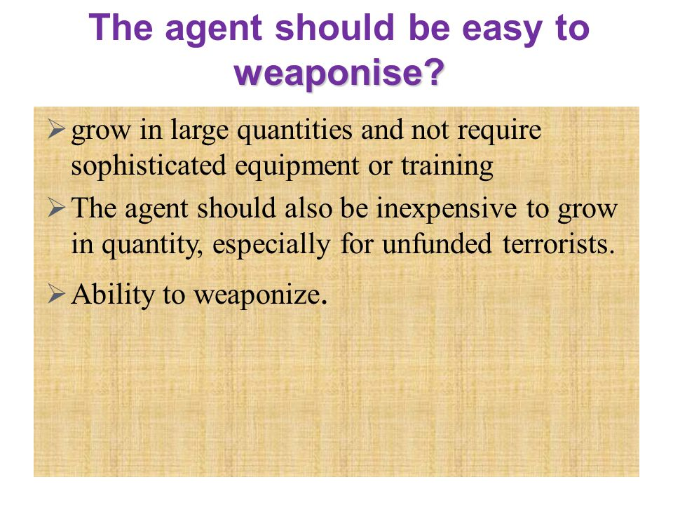 The agent should be easy to weaponise