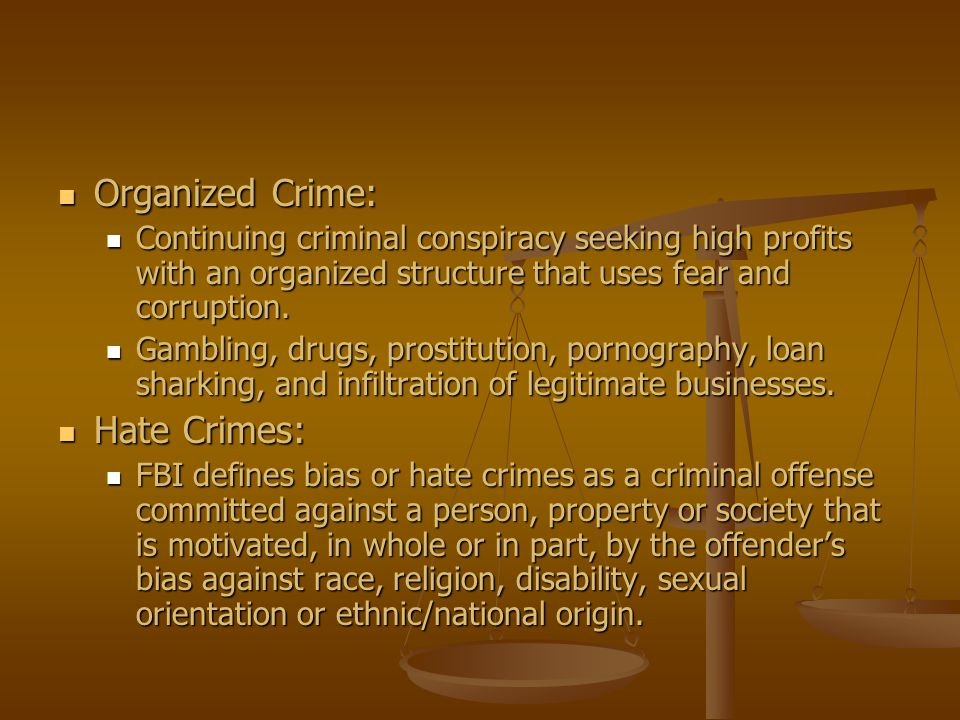 Organized Crime: Hate Crimes: