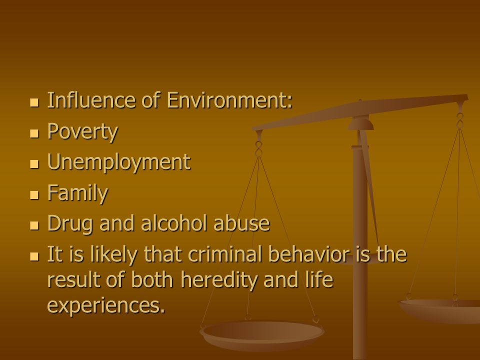 Influence of Environment: