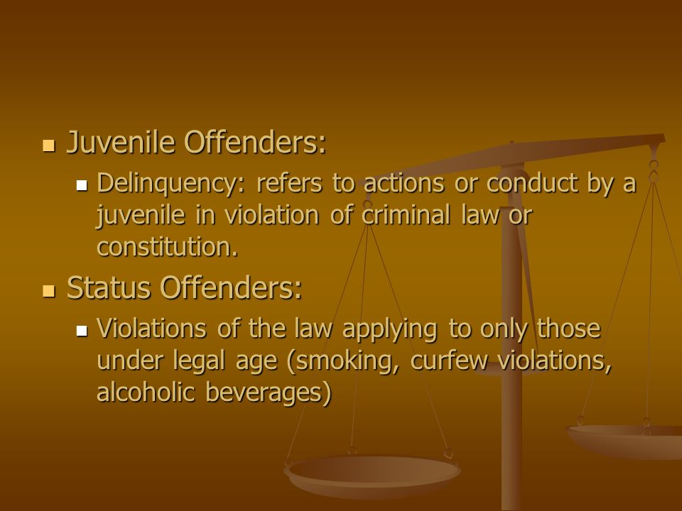Juvenile Offenders: Status Offenders:
