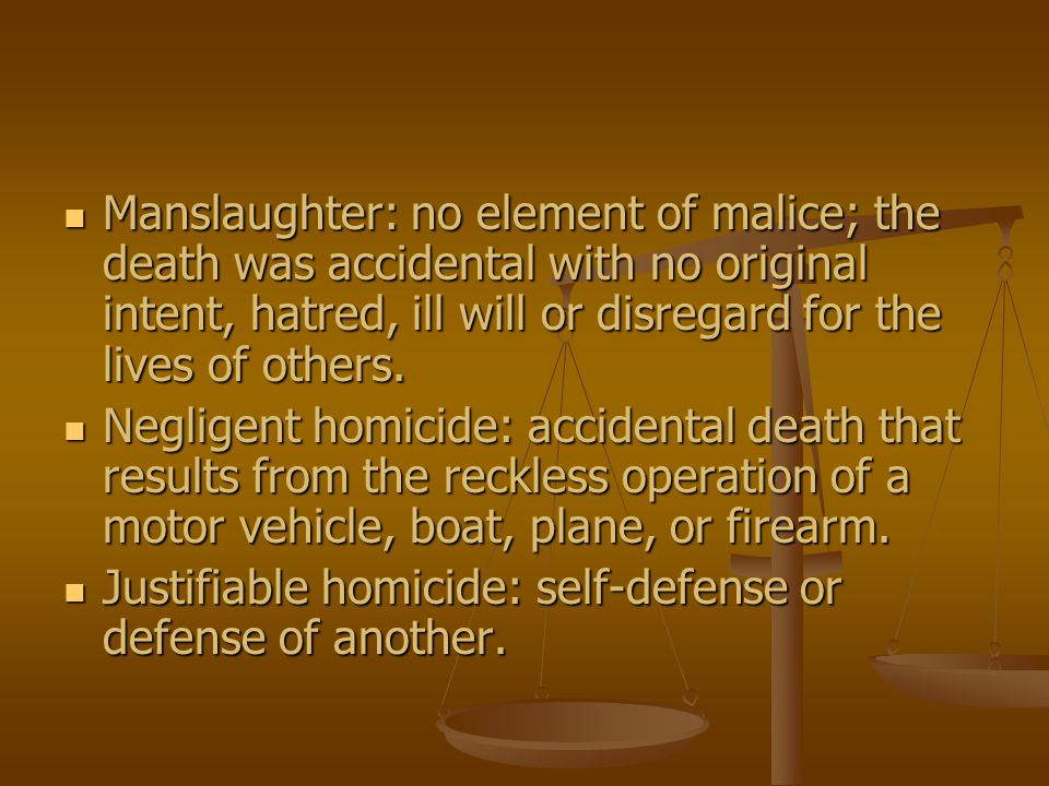 Manslaughter: no element of malice; the death was accidental with no original intent, hatred, ill will or disregard for the lives of others.