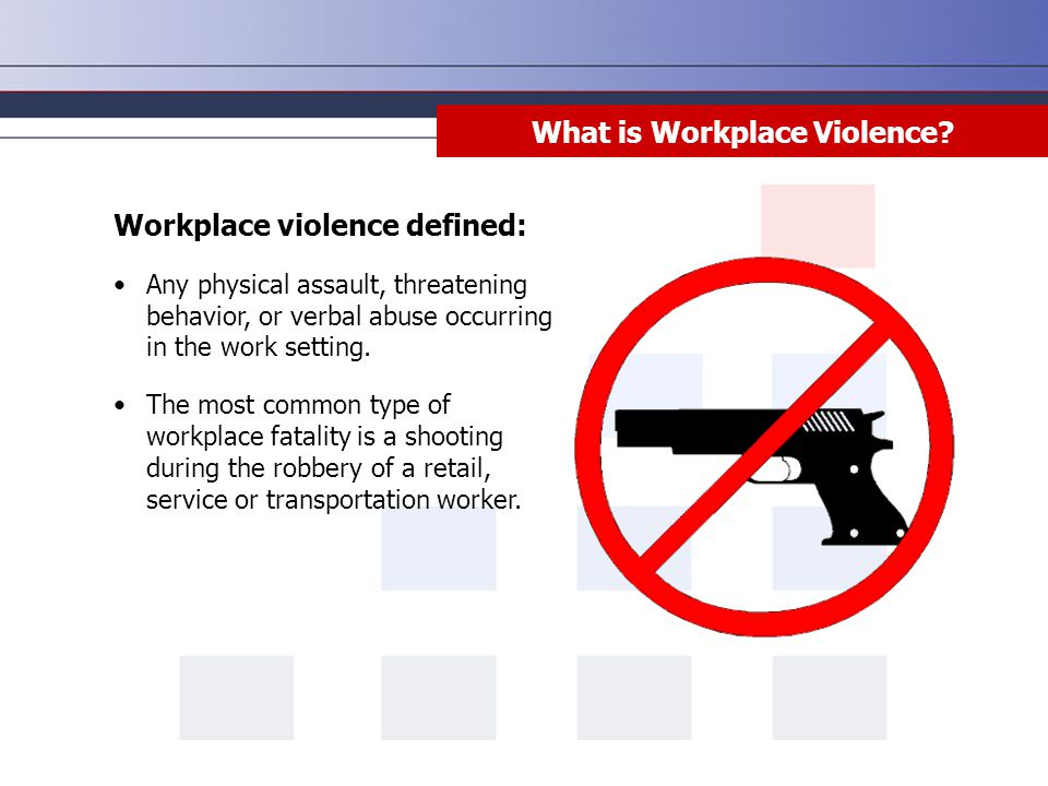 What is Workplace Violence