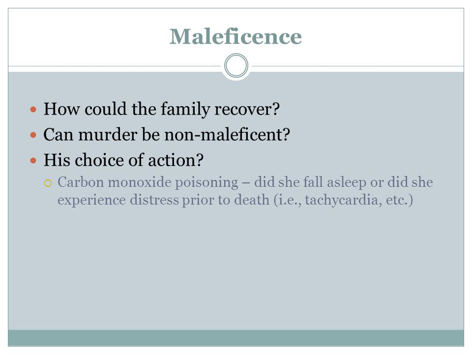Maleficence How could the family recover